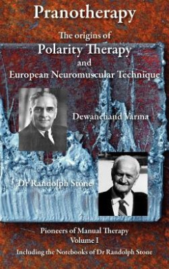 Pranotherapy - the Origins of Polarity Therapy and European Neuromuscular Technique