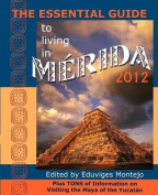 The Essential Guide to Living in Merida 2012