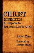 Christ Minimized