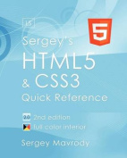 Sergey's Html5 & Css3  : Quick Reference. Html5, Css3 and APIs. Full Color