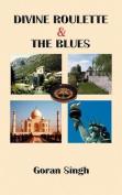 Divine Roulette & the Blues