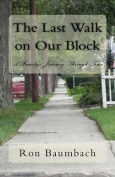 The Last Walk on Our Block