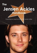 The Jensen Ackles Handbook - Everything You Need to Know About Jensen Ackles