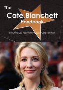 The Cate Blanchett Handbook - Everything You Need to Know About Cate Blanchett