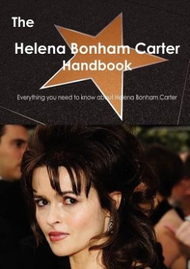 The Helena Bonham Carter Handbook - Everything You Need to Know About Helena Bonham Carter