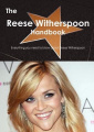 The Reese Witherspoon Handbook - Everything You Need to Know about Reese Witherspoon