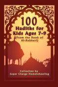 100 Hadiths for Kids Aged 7-9