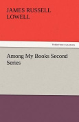 Among My Books Second Series