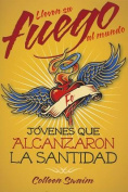 Lleven Su Fuego Al Mundo [Spanish]