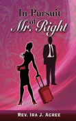 In Pursuit of Mr. Right
