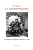 """The """"Un-Happy Ending"""" Re-Viewing the Cinema of Frank Capra"""