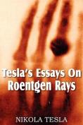 Tesla's Essays on Roentgen Rays