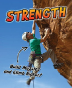 Strength: Build Muscles and Climb Higher! (Young Explorer
