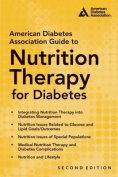 American Diabetes Association Guide to Nutrition Therapy for Diabetes