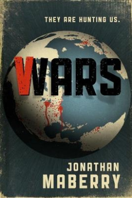 V Wars: A Chronicle of the Vampire Wars: A Chronicle of the Vampire Wars