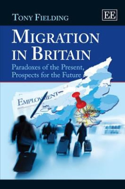 Migration in Britain: Paradoxes of the Present, Prospects for the Future