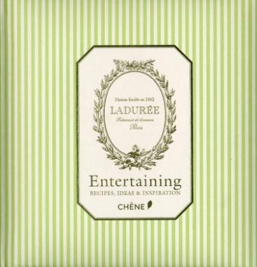 Laduree: Entertaining: Recipes, Ideas & Inspiration (Cuisine Et Vin)