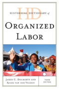 Historical Dictionary of Organized Labor
