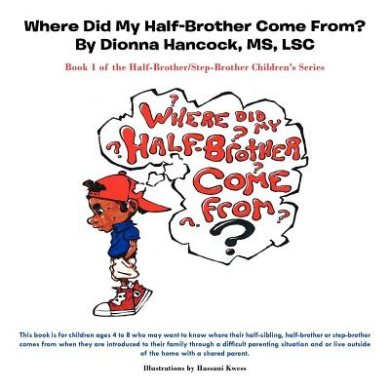 Where Did My Half-Brother Come From: Book 1 of the Half-Brother/Step-Brother Children's Series