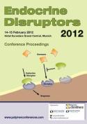 Endocrine Disruptors 2012 Conference Proceedings