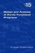 Design and Analysis of Purely Functional Progams