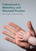 Fatherhood in Midwifery and Neonatal Practice