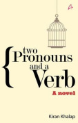 Two Pronouns and a Verb