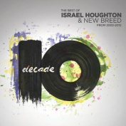 Decade the Best of Israel Houghton & New Breed