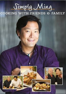 Simply Ming: Cooking with Friends