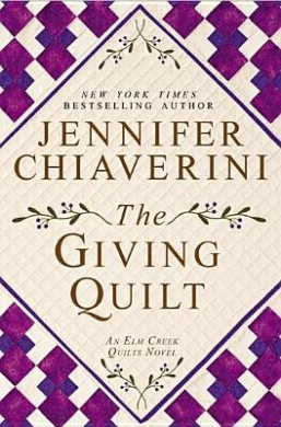 The Giving Quilt: An ELM Creek Quilts Novel (ELM Creek Quilts Novel)