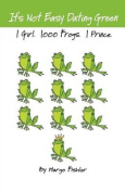 It's Not Easy Dating Green. 1 Girl. 1000 Frogs. 1 Prince.