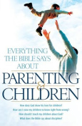 Everything the Bible Says About Parenting and Children