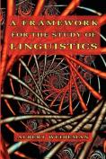 A Framework for the Study of Linguistics