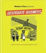 Modern Toss Presents Desperate Business