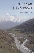 Silk Road Pilgrimage