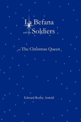 La Befana and the Soldiers or the Christmas Queen