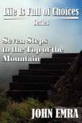 Seven Steps to the Top of the Mountain