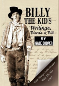 Billy the Kid's Writings, Words, and Wit