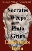 Socrates Weeps as Plato Grins