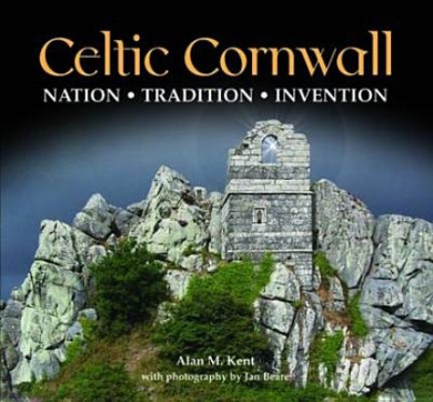 Celtic Cornwall: Penwith, West Cornwall & Scilly