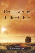 Rediscovering Teilhard's Fire