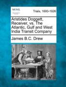 Aristides Doggett, Receiver, vs. the Atlantic, Gulf and West India Transit Company