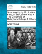Summing-Up by Mr. Justice Field, in the Case of Hutt V. the Governors of Haileybury College & Others