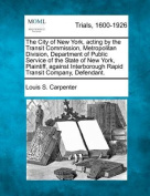 The City of New York, Acting by the Transit Commission, Metropolitan Division, Department of Public Service of the State of New York, Plaintiff, Against Interborough Rapid Transit Company, Defendant.