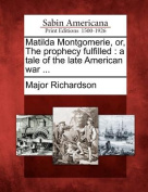 Matilda Montgomerie, Or, the Prophecy Fulfilled
