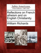 Reflections on French Atheism and on English Christianity.