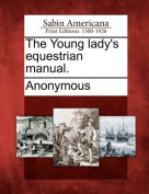 The Young Lady's Equestrian Manual.