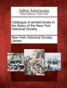 Catalogue of Printed Books in the Library of the New-York Historical Society.