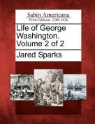 Life of George Washington. Volume 2 of 2