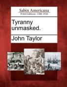 Tyranny Unmasked.
